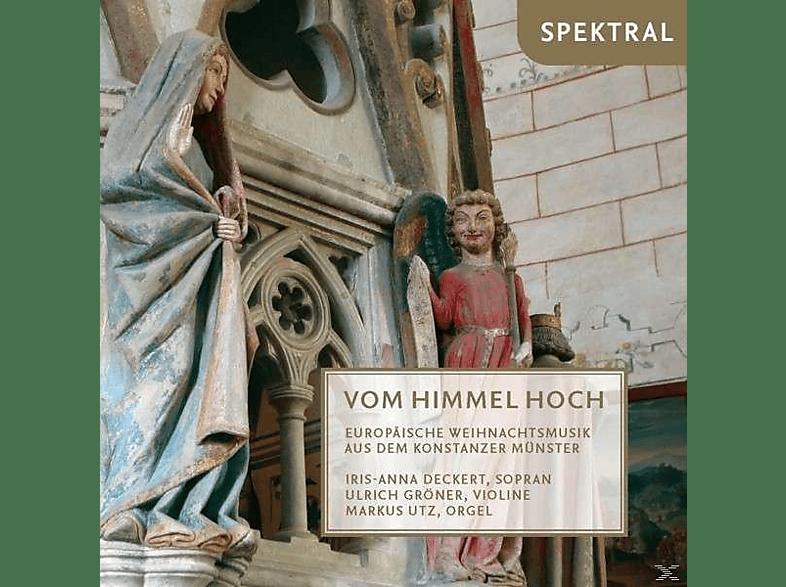 Iris-anna Deckert, Ulrich Gröner, Markus Utz - Vom Himmel Hoch - Europäische Weihnachtsmusik Aus Dem Konstanzer Münster [CD]