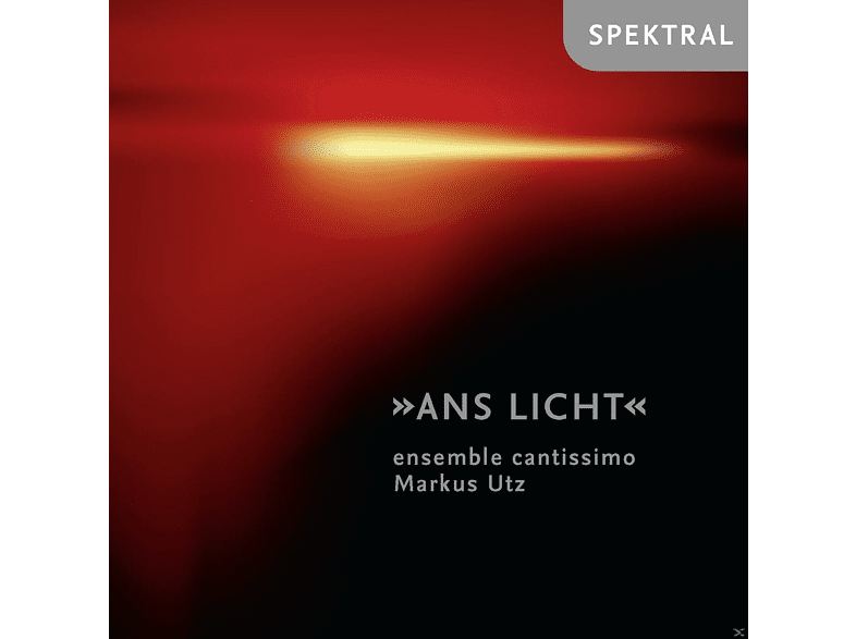 Ensemble Cantissimo, Markus Utz - Ans Licht [CD]
