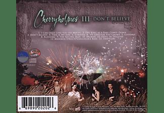 Cherryholmes - Cherryholmes III/Don't Believe  - (CD)