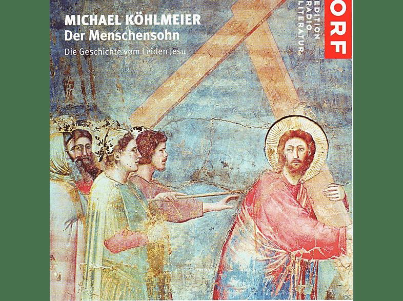 Michael Köhlmeier - Der Menschensohn - (CD)