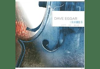 Dave Eggar - Left Of Blue  - (CD)
