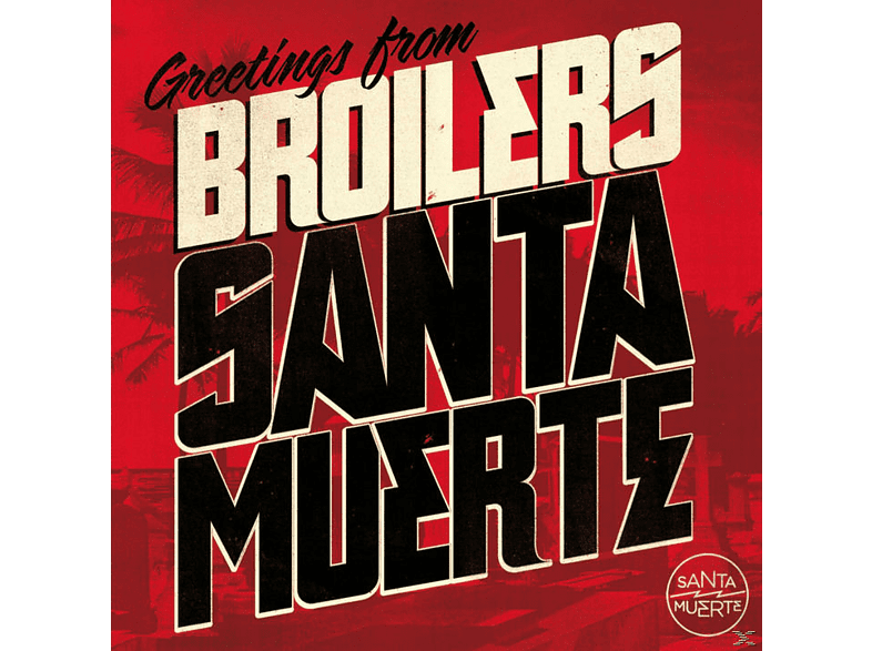 Broilers - SANTA MUERTE (STANDARD VERSION) [CD]