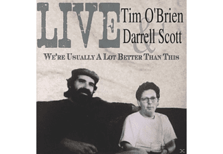Tim O'brien, Darrell Scott - Live/We're Usually A Lot Better Than This  - (CD)