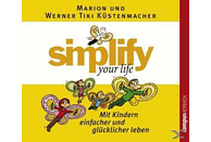 Simplify your life - Mit Kindern einfacher und glücklicher leben - (CD)