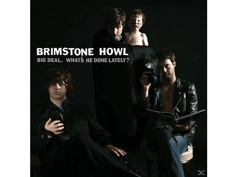 Brimstone Howl - Big Deal (What's He Done Lately?) [Vinyl]