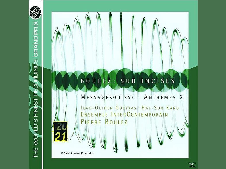 ENS.INTERCONTEMP., Boulez,Pierre/Kang,Hae-Sun - Sur Incises/Messagesquisse/Anthemes 2 [CD]