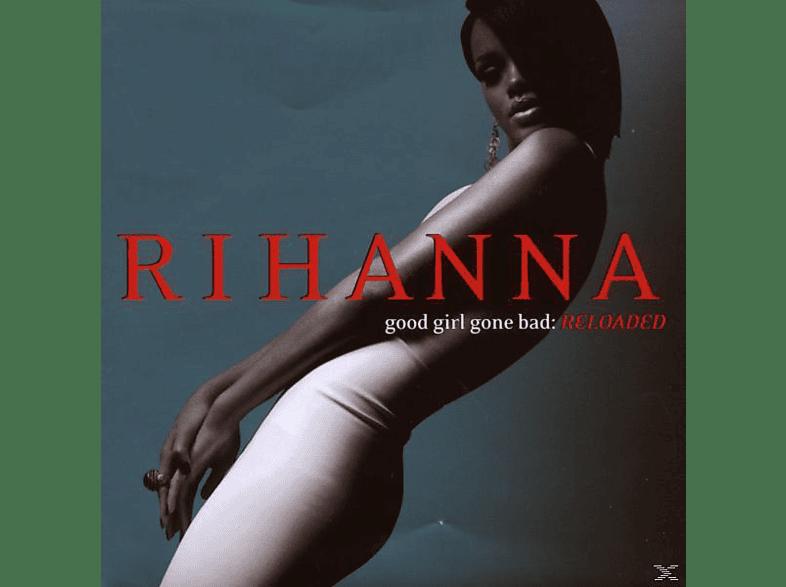 Rihanna - Good Girl Gone Bad (Reloaded) [CD]