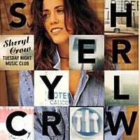 Sheryl Crow - Tuesday Night Music Club [CD]
