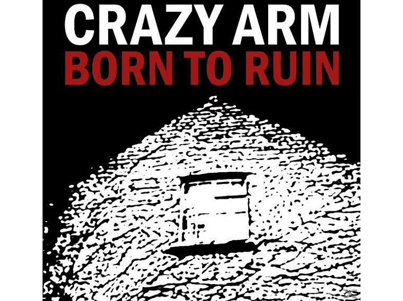Crazy Arm - BORN TO RUIN [CD]