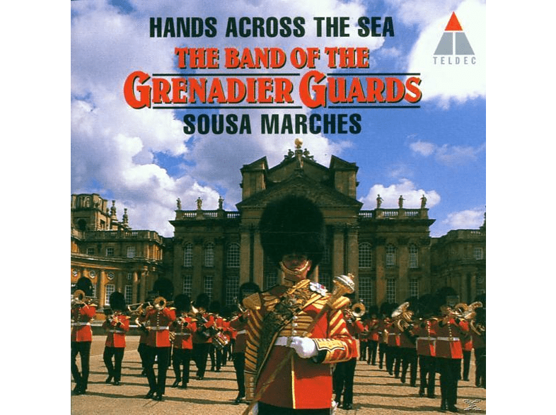 Grenadier Guards Bd - Hands Across The Sea [CD]