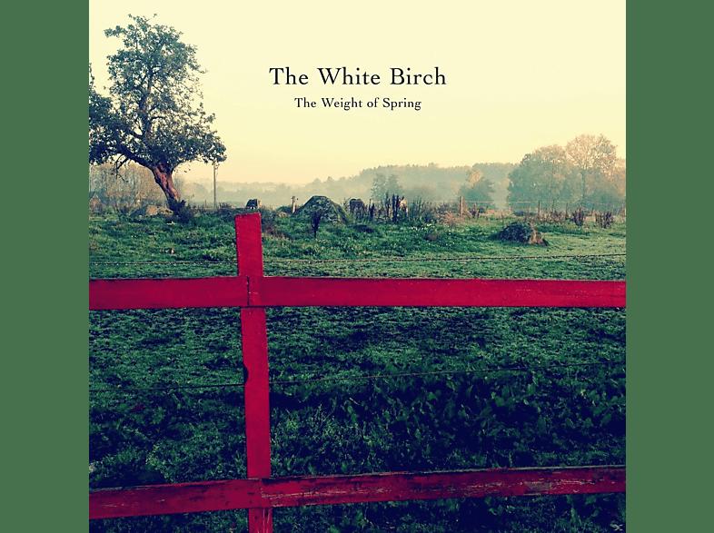The White Birch - The Weight Of Spring [LP + Bonus-CD]