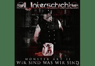 Unterschicht - Monster Akt 2: Wir sind was wi  - (CD)