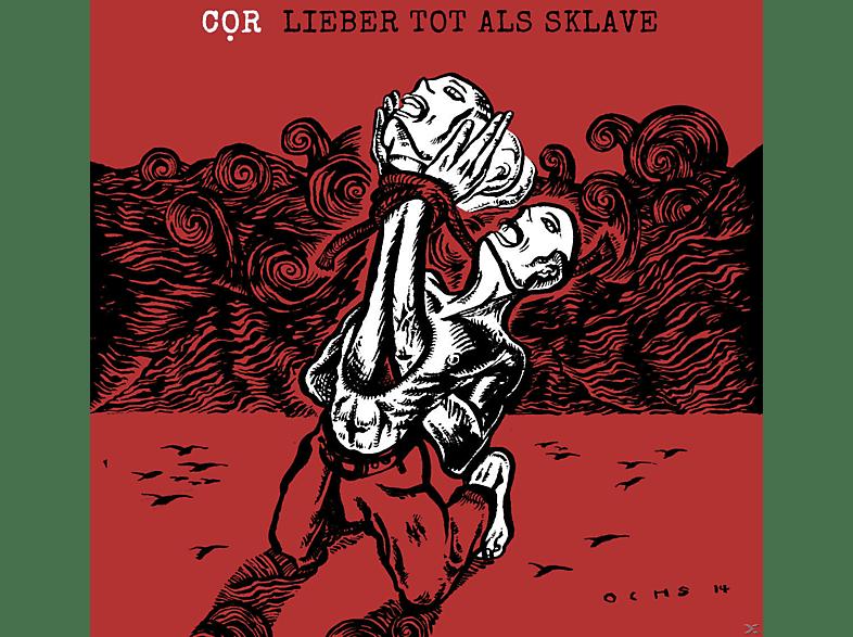 C.O.R. - Lieber Tot Als Sklave [CD]