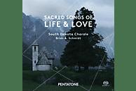 South Dakota Chorale - Sacred Songs Of Life & Love [SACD]