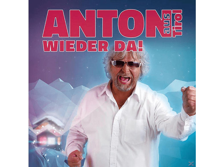 Anton Aus Tirol - Bin Wieder Da [CD]