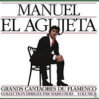 Manuel El Agujeta - Manuel El Agujeta (Flamenco 8) [CD]