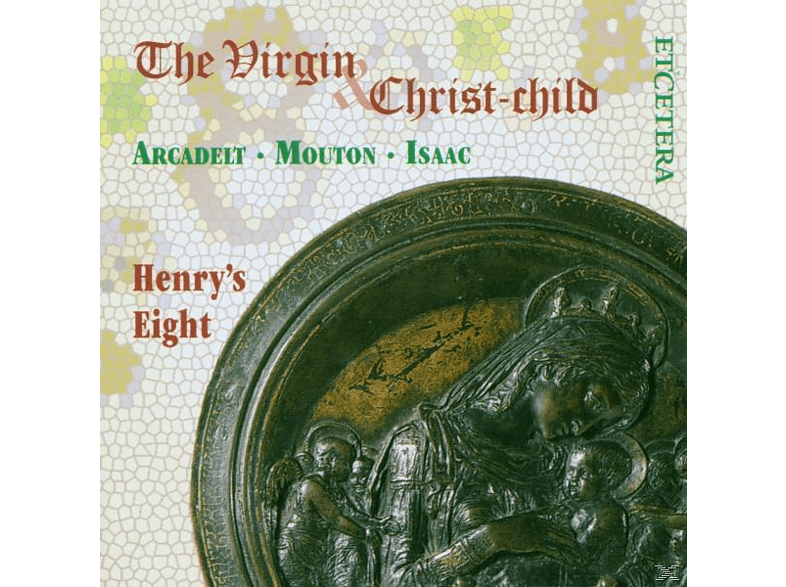 Henry's Eight - The Virgin And Christ-Child [CD]