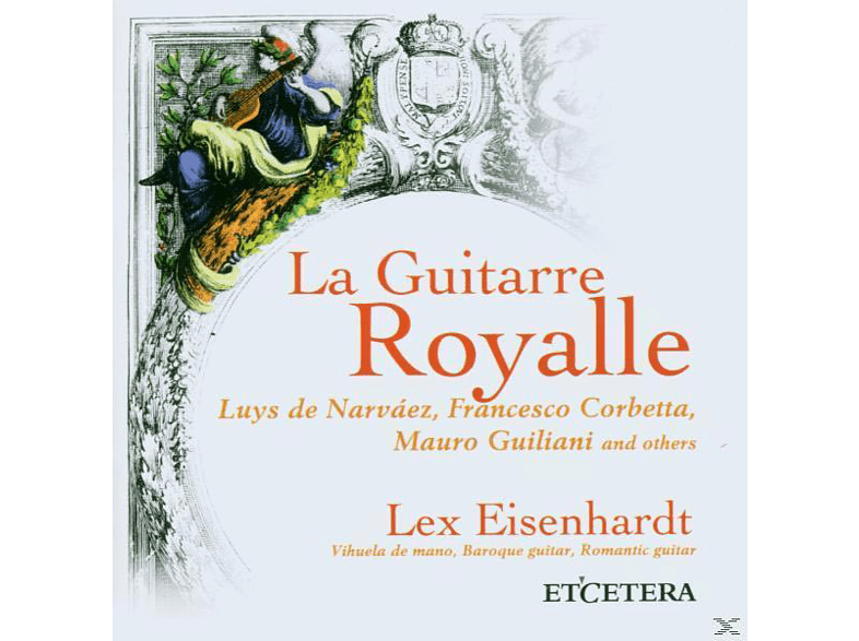 Lex Eisenhardt - La Guitarre Royalle [CD]