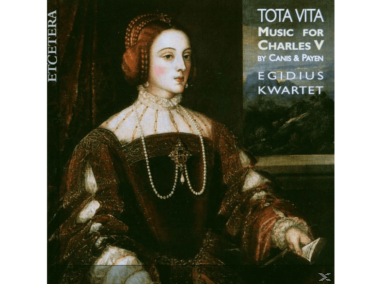 Egidius Kwartet - Tota Vita-Music For Charles V [CD]