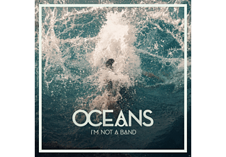 I'm Not A Band - Oceans  - (CD)