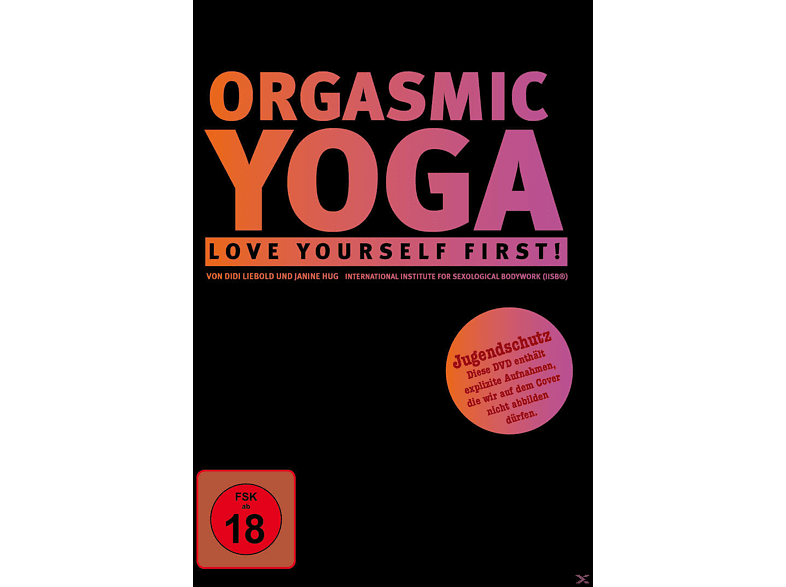 ORGASMIC YOGA - LOVE YOURSEL FIRST! [DVD]