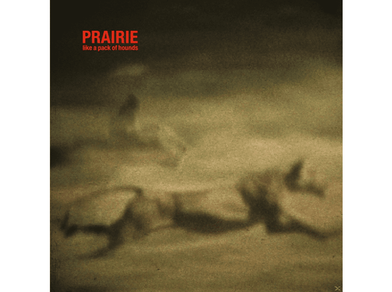 Prairie - Like A Pack Of Hounds [LP + Download]