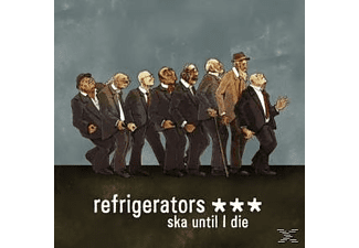 Refrigerators - Ska Until I Die  - (CD)