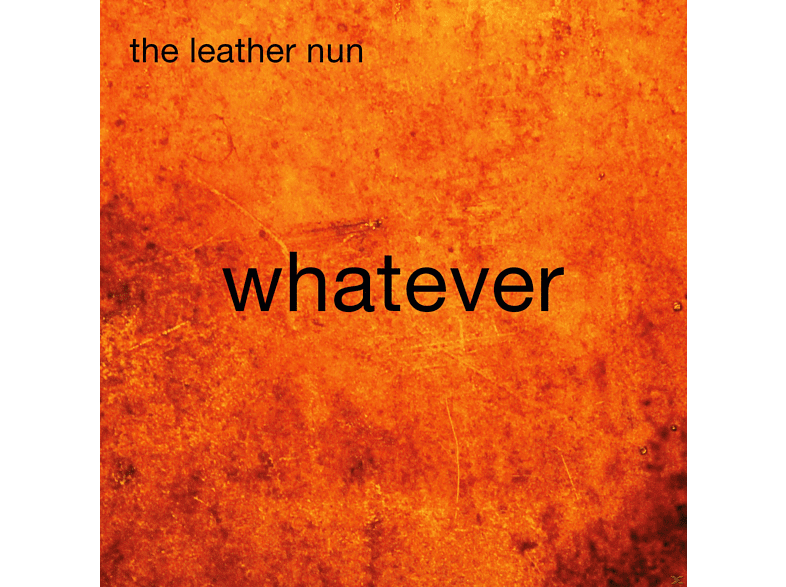 The Leather Nun - Whatever [CD]