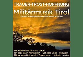 Militärmusik Tirol - Trauer-Trost-Hoffnung  - (CD)