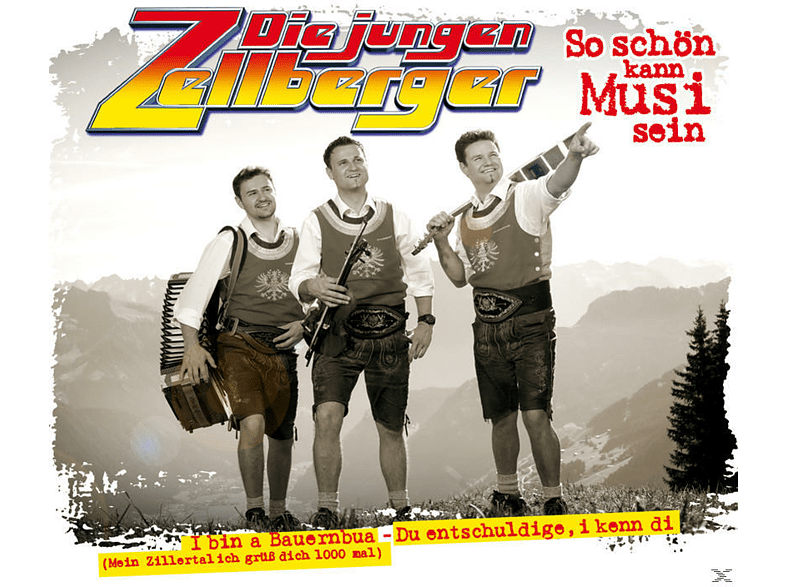 Die Jungen Zellberger - So Schön Kann Musi Sein [CD]
