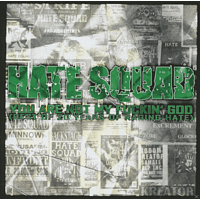 Hate Squad - You Are Not My Fuckin'god (Best Of 20 Years Of Raging Hate) [CD]
