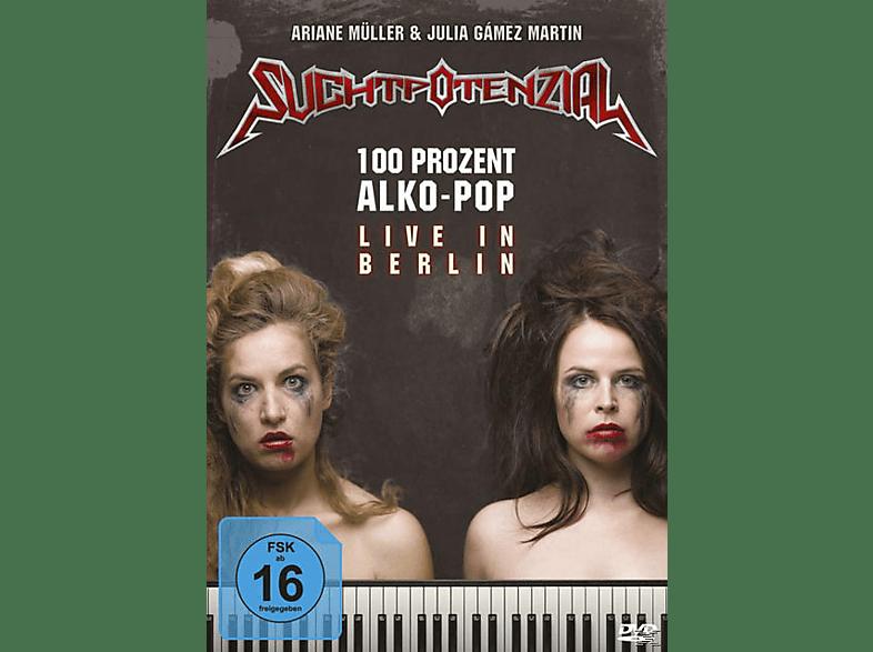 Suchtpotenzial - 100 Prozent Alko-Pop - Live in Berlin [DVD]
