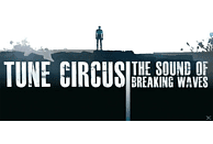 Tune Circus - The Sound Of Breaking Waves [CD]