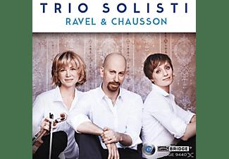 Trio Solisti - Ravel & Chausson  - (CD)
