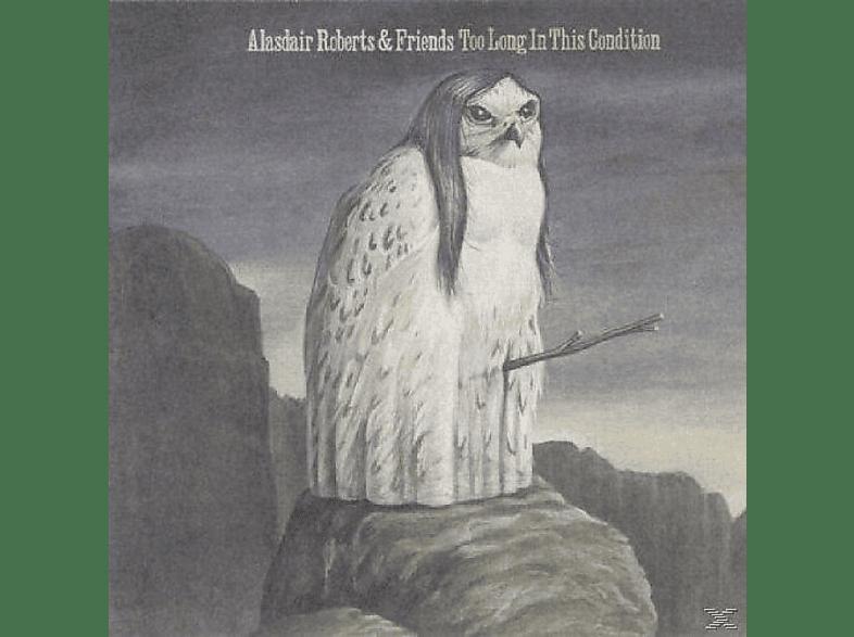 Robert Alasdair - Too Long In This Condition [Vinyl]
