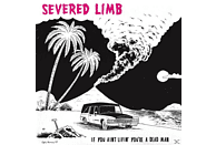 The Severed Limb - If You Ain't Livin' You're A Dead M [Vinyl]
