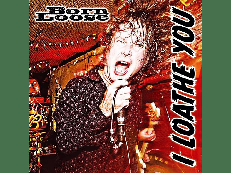Born Loose - I Loathe You [Vinyl]