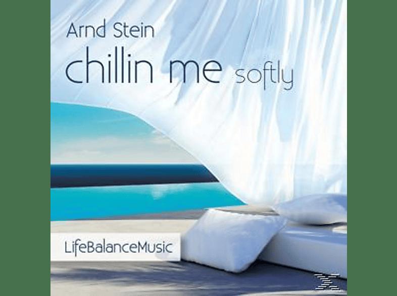 Stein Arnd - Chillin Me Softly- Life Balance Music [CD]