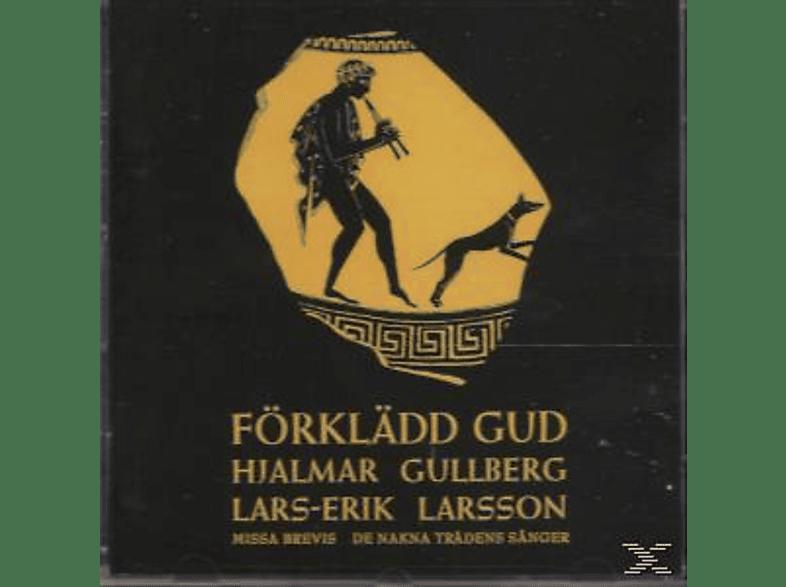 EKBORG,LARS & SODERSTROM,E - Larsson: Forkladd gud - Missa brevis - De nakna tradens sanger [CD]