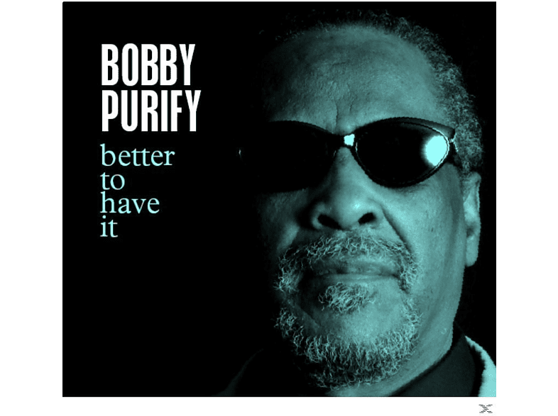 Bobby Purify - Better To Have It [CD]
