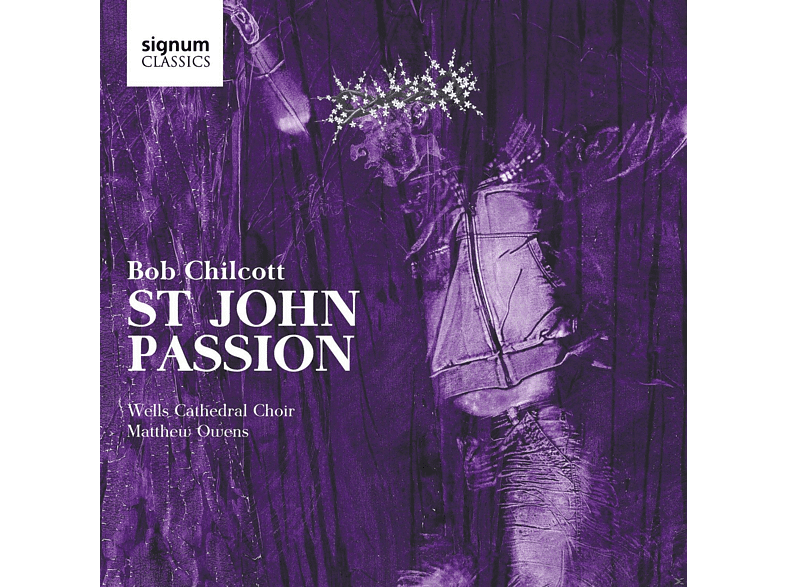 Wells Cathedral Choir - St John Passion [CD]