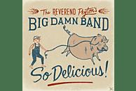 Reverend Peyton's Big Damn Band - So Delicious [CD]