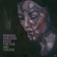 Rebekka Karijord - Music For Film And Theatre [CD]