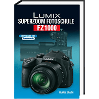 POS VERLAG Lumix Superzoom Fotoschule FZ 1000 Kamerabuch