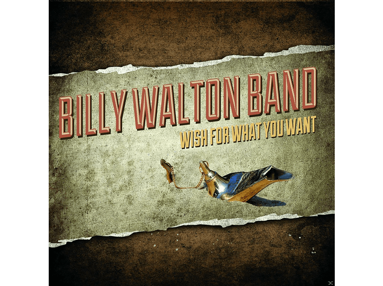 Walton Billy Band - Wish For What You Want [CD]