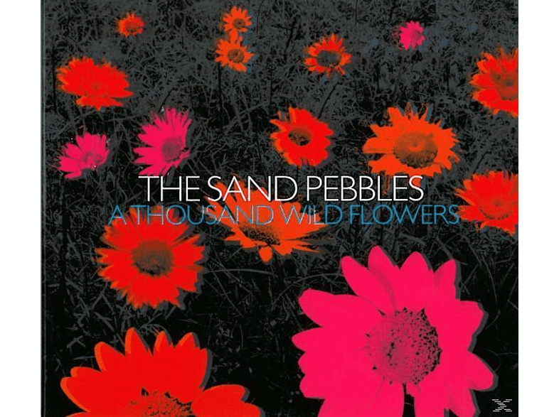 The Sand Pebbles - A Thousand Wild Flowers [CD]