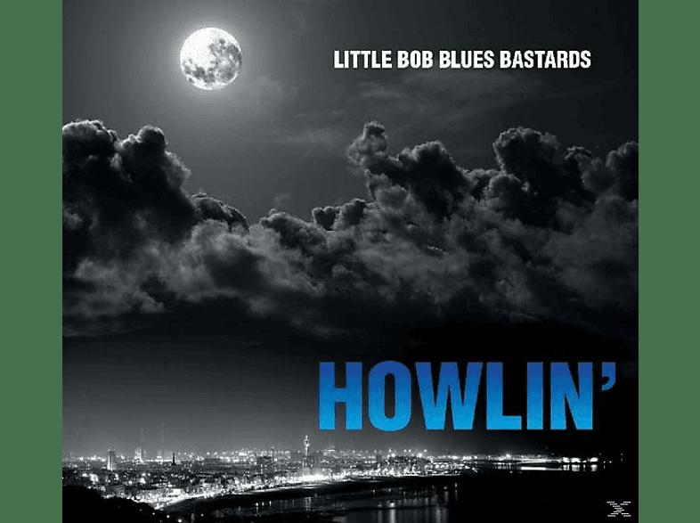 Little Bob -blues Bastard - Howlin' [CD]