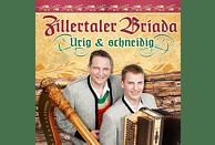Zillertaler Briada - Urig & Schneidig [CD]