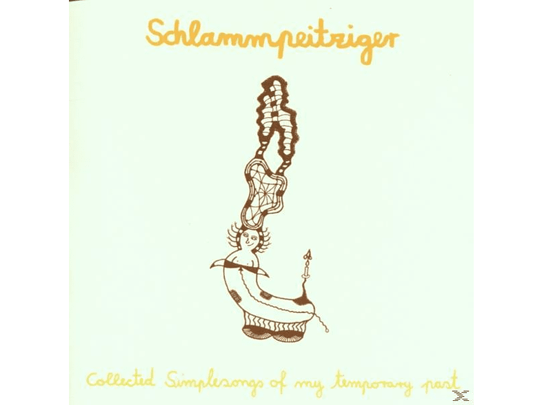 Schlammpeitziger - Collected Simple Songs Of My Temporary P [CD]