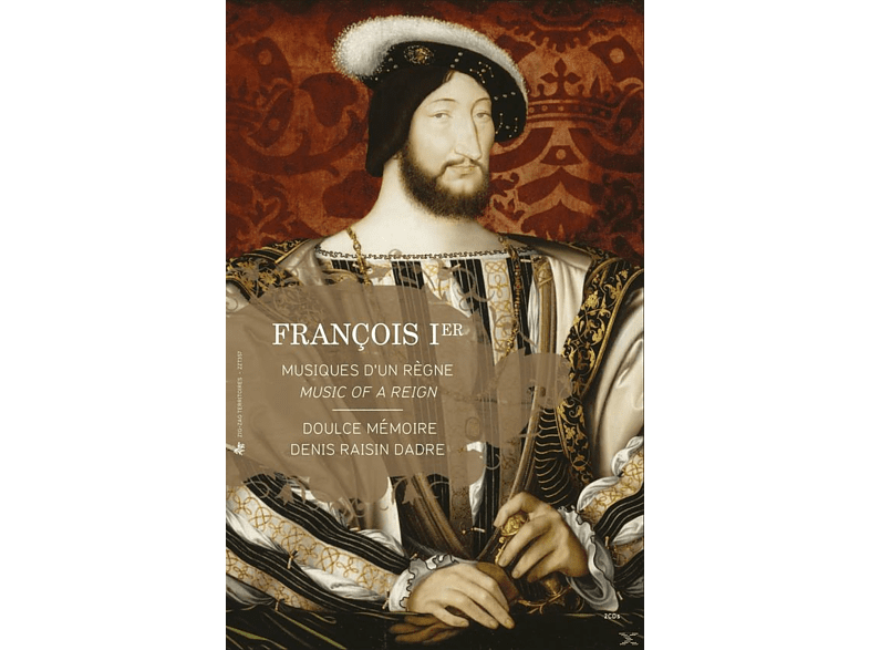 Doulce Memoire - Francis I., Music Of A Reign [CD + Buch]